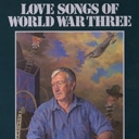 Love Songs of World War Three